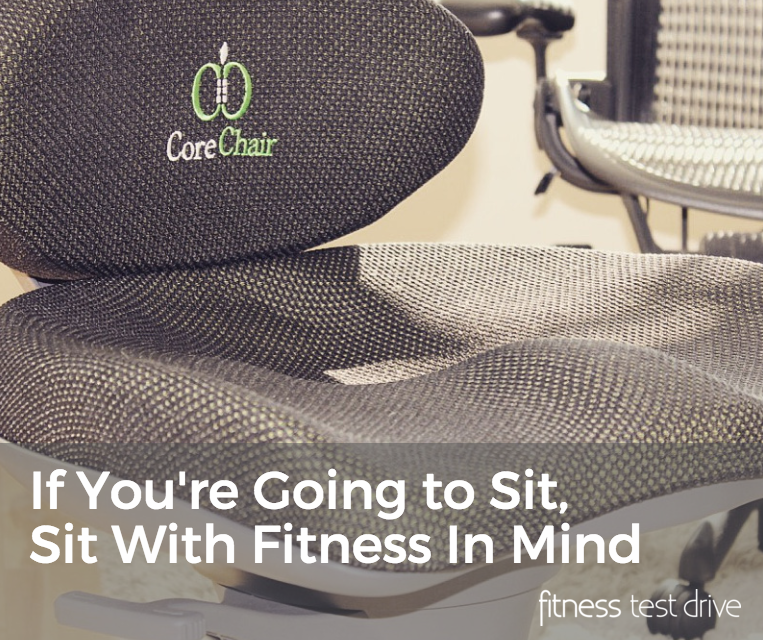 If You're Going to Sit, Sit With Fitness In Mind