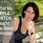 What My Apple Watch Taught Me About Exercise